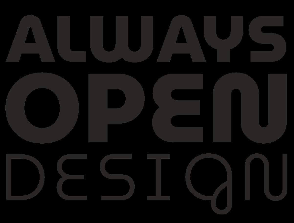 Always open Design